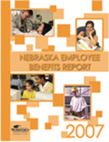 2007 Nebraska Employee Benefits Report